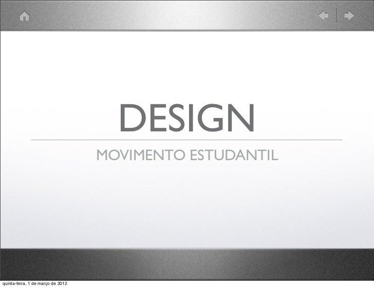 DESIGN                                   MOVIMENTO ESTUDANTILquinta-feira, 1 de março de 2012