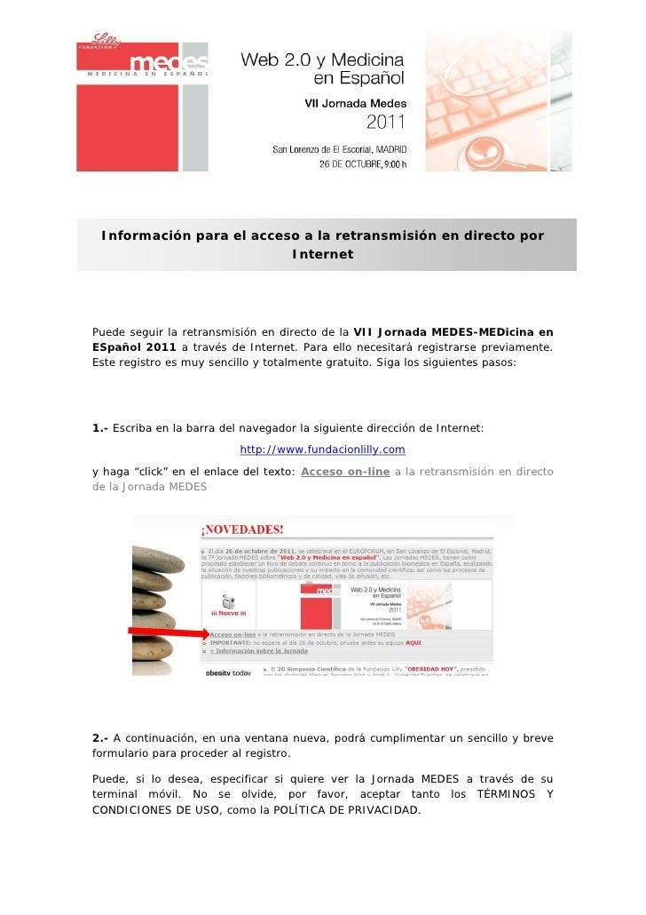 Información para el acceso a la retransmisión en directo por                          InternetPuede seguir la retransmisió...