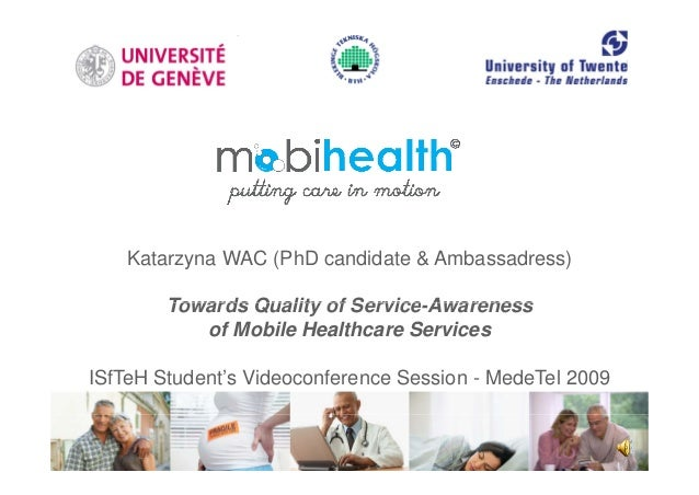 Katarzyna WAC (PhD candidate & Ambassadress) Towards Quality of Service AwarenessTowards Quality of Service-Awareness of M...