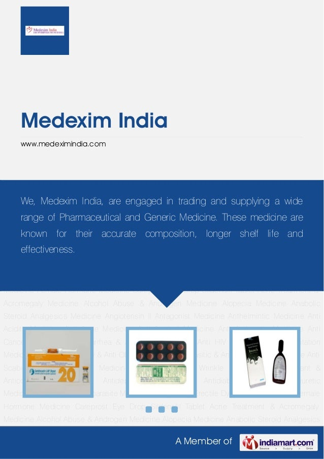 Medexim India     www.medeximindia.comAcne Treatment & Acromegaly Medicine Alcohol Abuse & Androgen Medicine Alopecia    W...