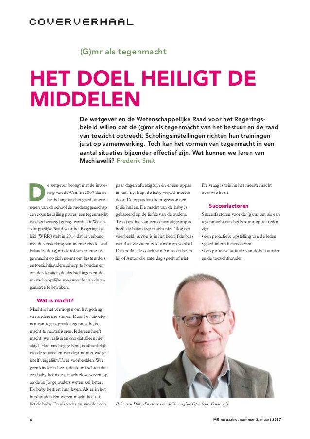 4 MR magazine, nummer 2, maart 2017 (G)mr als tegenmacht HET DOEL HEILIGT DE MIDDELEN De wetgever en de Wetenschappelijke ...