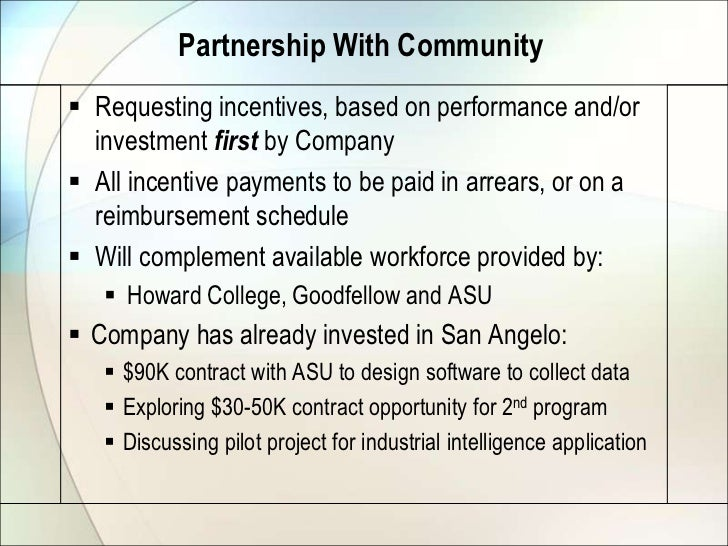 Partnership With Community Requesting incentives, based on performance and/or  investment first by Company All incentive...