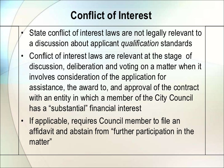 Conflict of Interest• State conflict of interest laws are not legally relevant to  a discussion about applicant qualificat...
