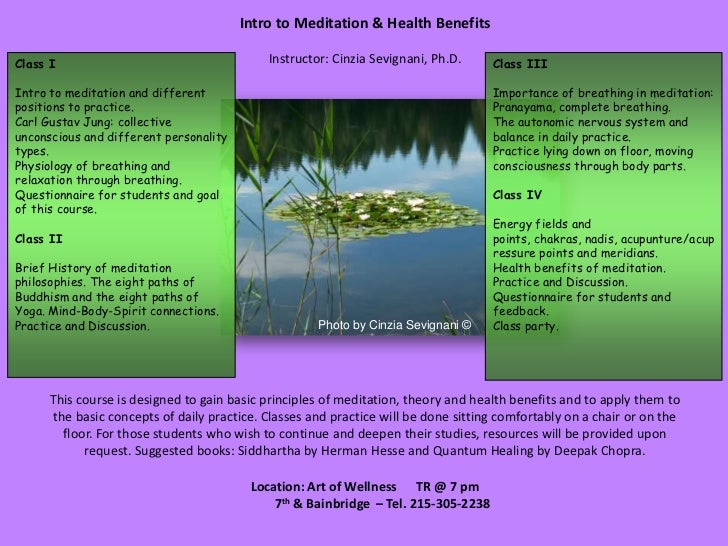 Intro to Meditation & Health Benefits<br />Instructor: CinziaSevignani, Ph.D.<br />Class I<br />Intro to meditation and di...