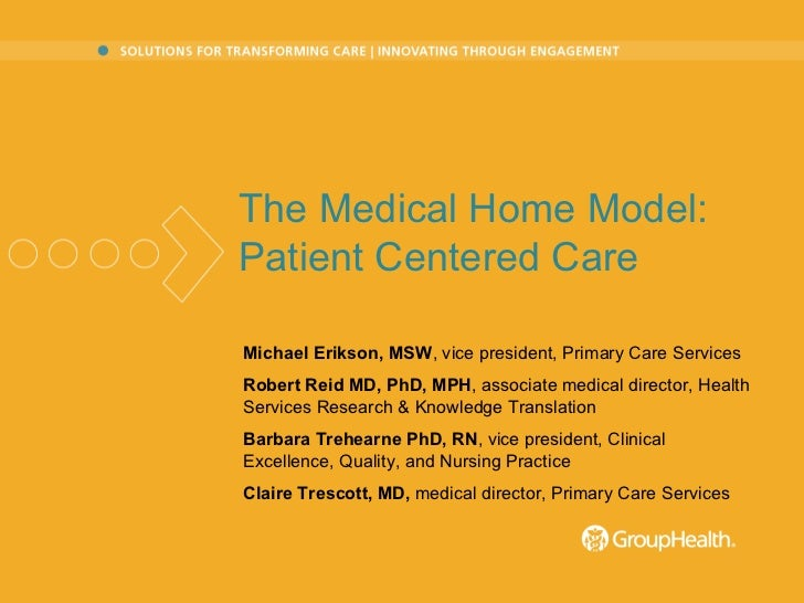 Michael Erikson, MSW , vice president, Primary Care Services Robert Reid MD, PhD, MPH , associate medical director, Health...