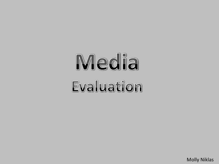 Media<br />Evaluation<br />Molly Niklas<br />