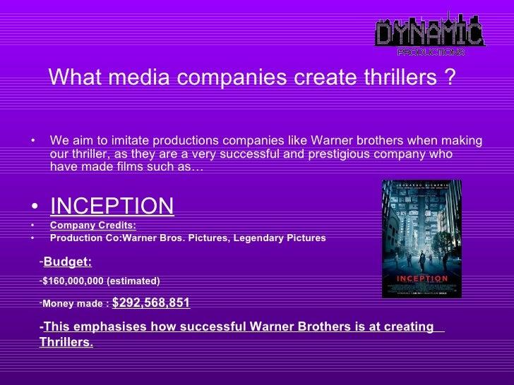 What media companies create thrillers ?   <ul><li>We aim to imitate productions companies like Warner brothers when making...