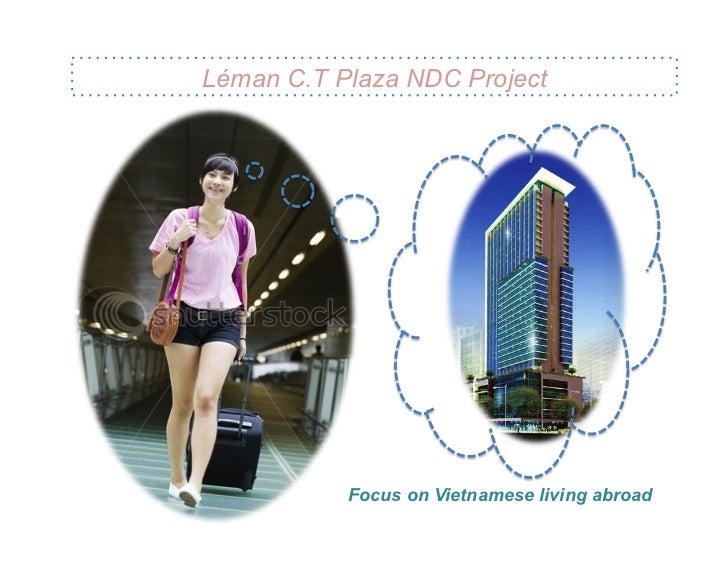 Léman C.T Plaza NDC Project           Focus on Vietnamese living abroad