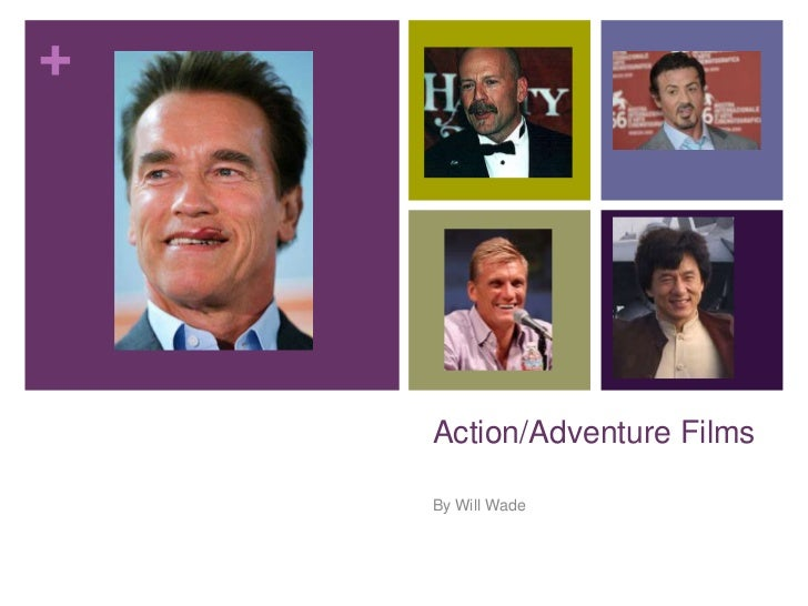 +    Action/Adventure Films    By Will Wade
