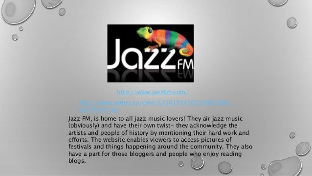 http://www.jazzfm.com/  http://www.wideo.co/view/5150191410724001836-  jazz?from=cp  Jazz FM, is home to all jazz music lo...