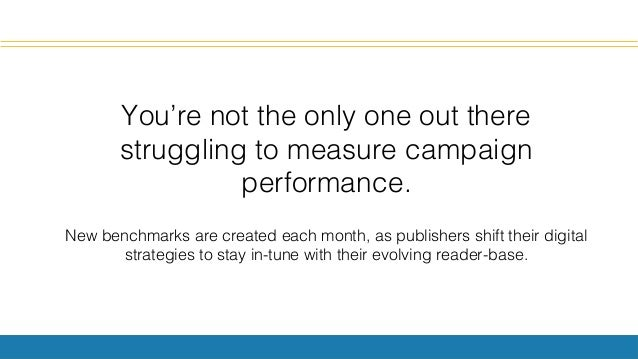 You're not the only one out there struggling to measure campaign performance.! ! New benchmarks are created each month, as...
