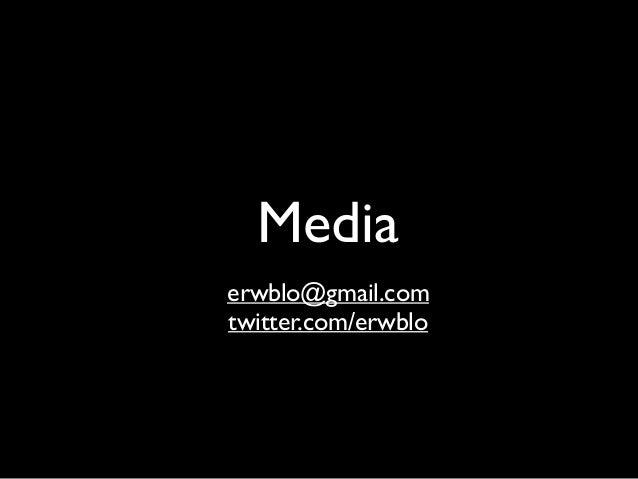 Media erwblo@gmail.com twitter.com/erwblo