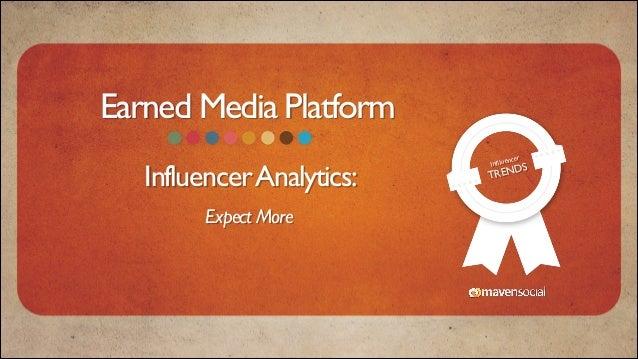 Earned Media Platform Influencer Analytics:   !  Expect More  ncer   Infllue  ENDS TR
