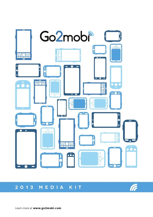 Learn more at www.go2mobi.com 2 0 1 3 M e d i a K i t