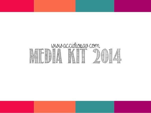 www.accidiosav.com  Media kit 2014