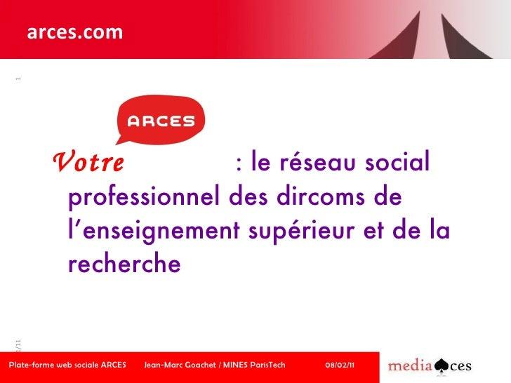 Votre   : le réseau social professionnel des dircoms de l'enseignement supérieur et de la recherche Plate-forme web social...