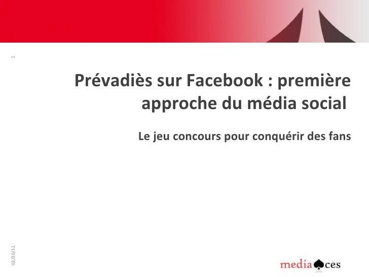 Prévadiès sur Facebook : première approche du média social  Le jeu concours pour conquérir des fans