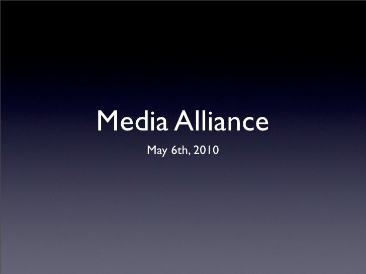 Media Alliance     May 6th, 2010