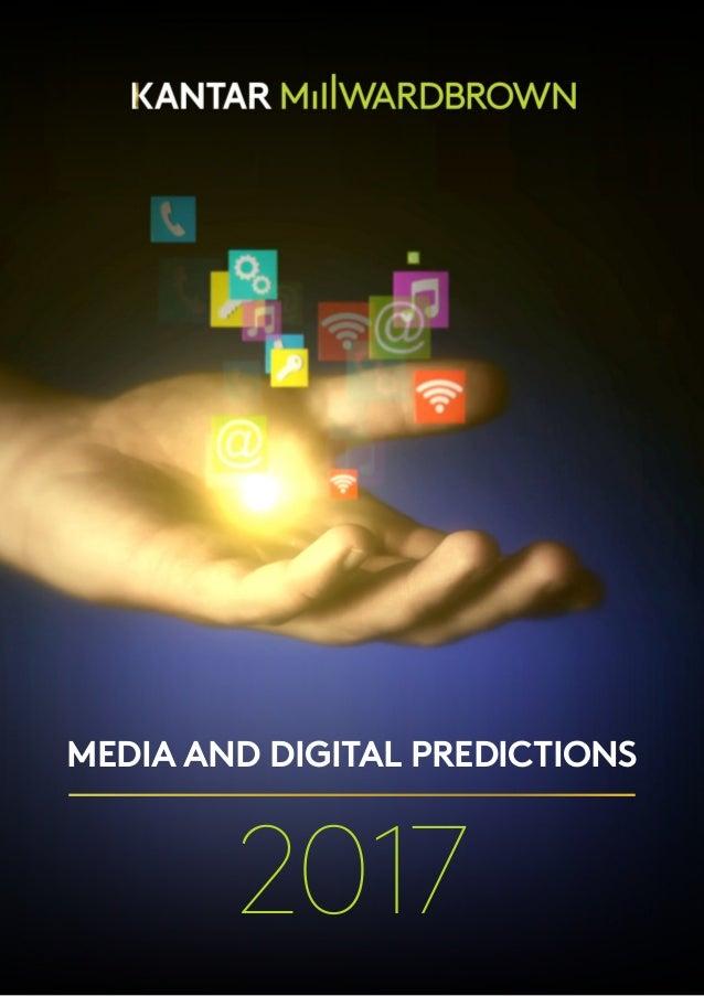 MEDIA AND DIGITAL PREDICTIONS 2017