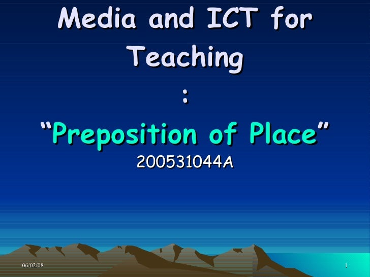 "Media and ICT for Teaching : "" Preposition of Place "" 200531044A"