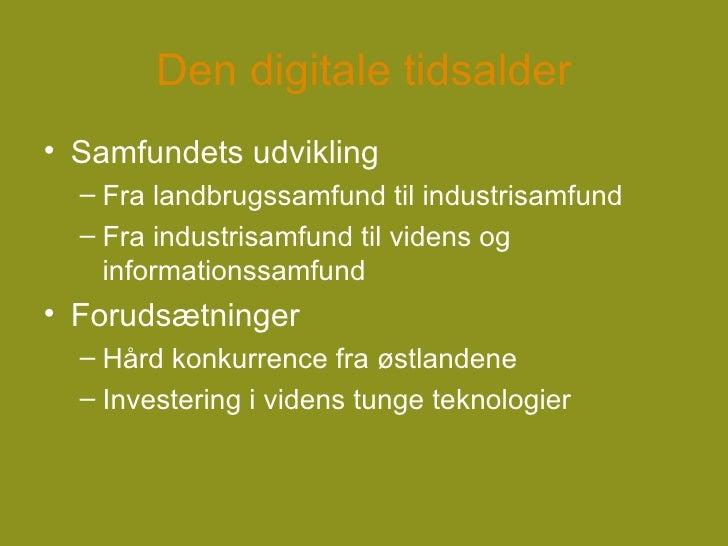 Den digitale tidsalder <ul><li>Samfundets udvikling </li></ul><ul><ul><li>Fra landbrugssamfund til industrisamfund </li></...