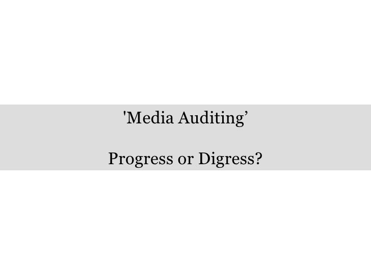 'Media Auditing' Progress or Digress?