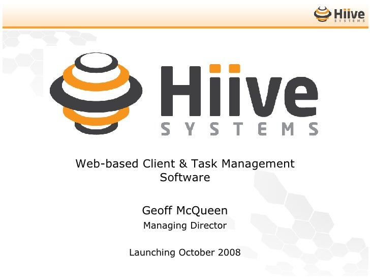 Introducing Web-based Client & Task Management Software Geoff McQueen Managing Director Launching October 2008
