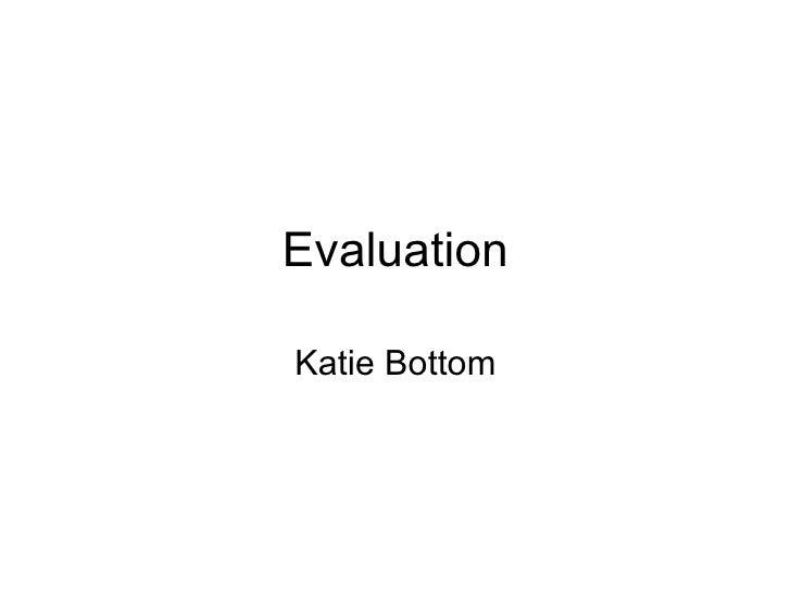 Evaluation Katie Bottom