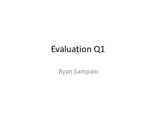 Evaluation Q1 Ryan Sampaio