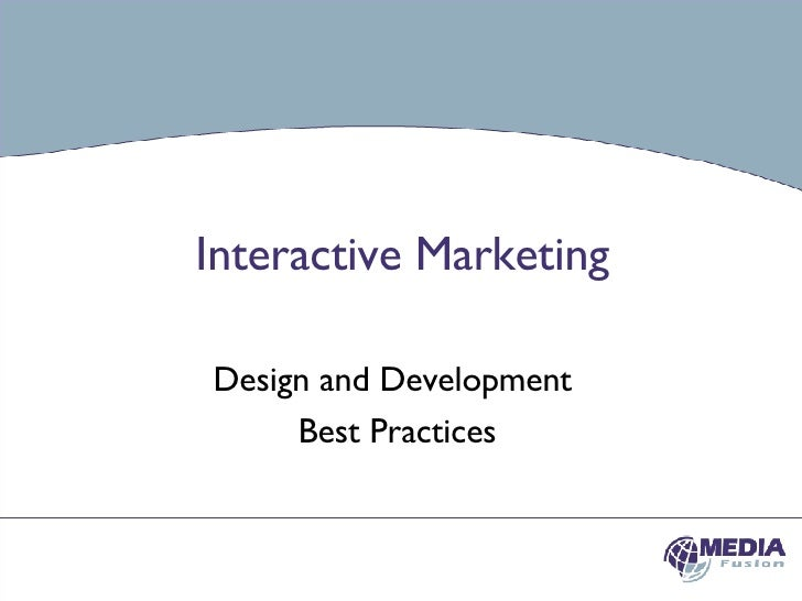 Interactive Marketing   Design and Development  Best Practices