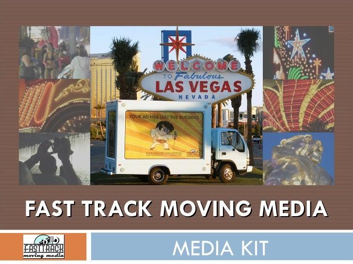 FAST TRACK MOVING MEDIA MEDIA KIT