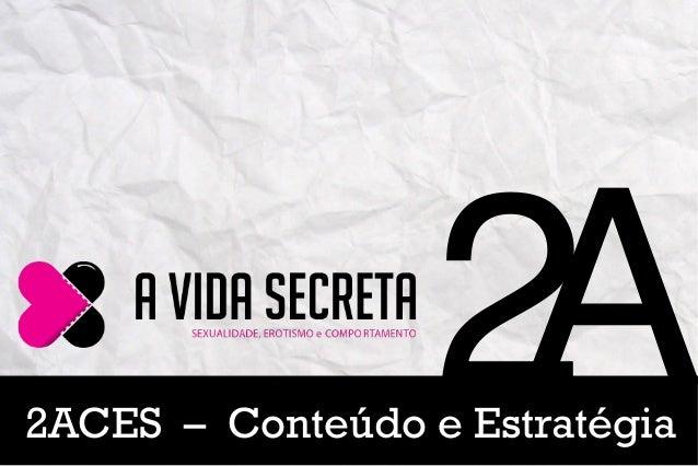 2!                   A2ACES – Conteúdo e Estratégia                            2!                             A!          ...