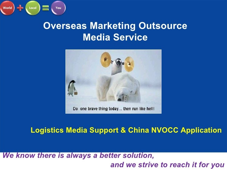 Overseas Marketing Outsource Media Service We know there is always a better solution,  and we strive to reach it for you L...