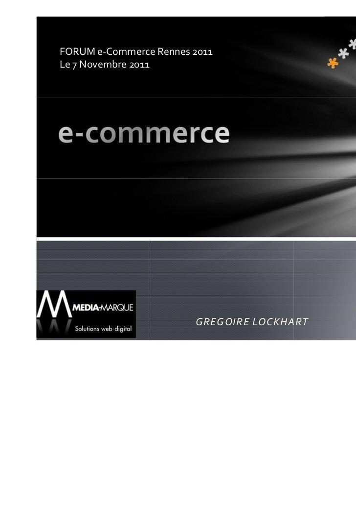FORUM e-Commerce Rennes 2011                                            1Le 7 Novembre 2011                        GREGOIR...