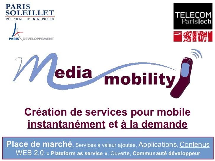 Création de services pour mobile  instantanément  et  à la demande Place de marché ,  Services à valeur ajoutée,   Applica...