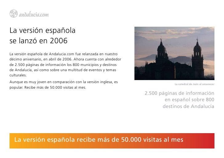 La versión españolase lanzó en 2006La versión española de Andalucia.com fue relanzada en nuestrodécimo aniversario, en abr...