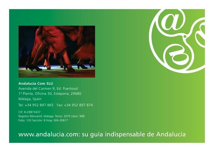 Andalucia Com SLUAvenida del Carmen 9, Ed. Puertosol1ª Planta, Oficina 30, Estepona, 29680Málaga, SpainTel: +34 952 897 86...