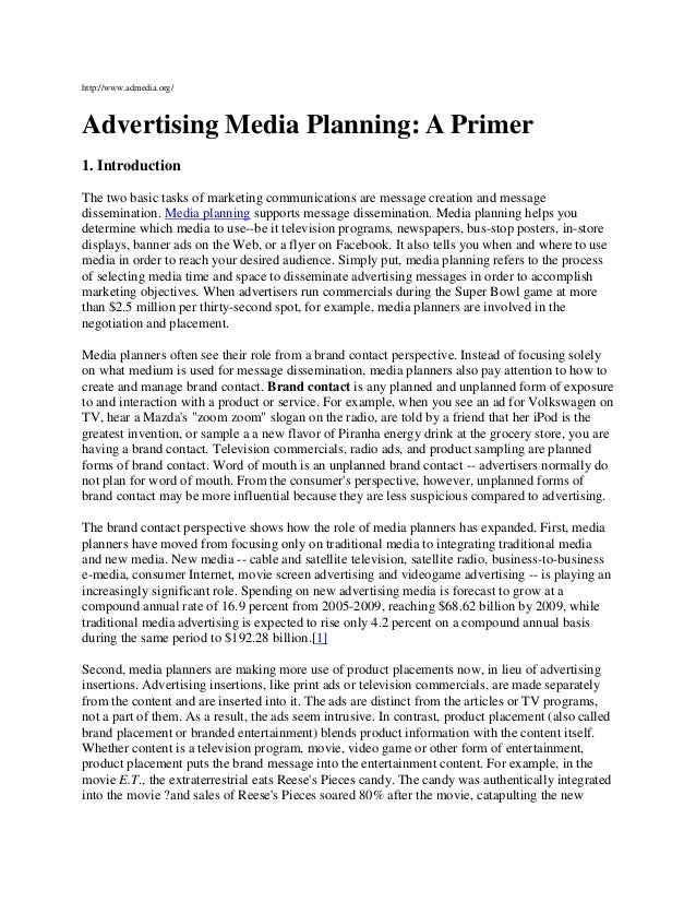 http://www.admedia.org/Advertising Media Planning: A Primer1. IntroductionThe two basic tasks of marketing communications ...