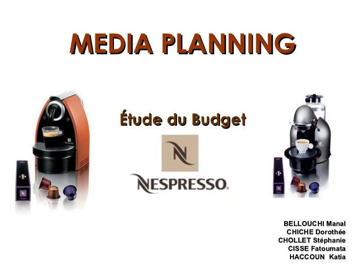 MEDIA PLANNING   Étude du Budget                      BELLOUCHI Manal                       CHICHE Dorothée               ...