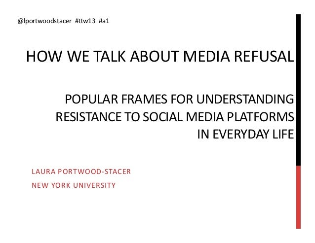 @lportwoodstacer	  	  #Fw13	  	  #a1	      HOW	  WE	  TALK	  ABOUT	  MEDIA	  REFUSAL	                                     ...