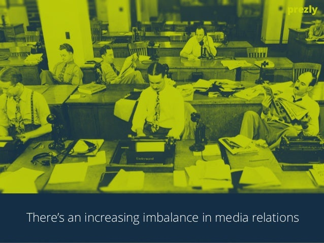 prezly  There's an increasing imbalance in media relations