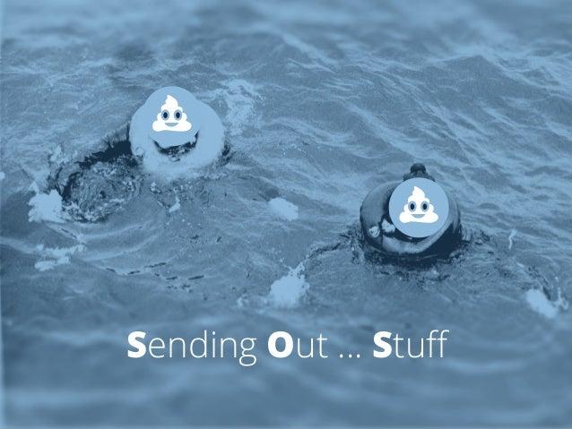 Sending Out … Stuff