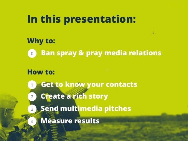 In this presentation:  Ban spray & pray media relations  Get to know your contacts  Create a rich story  Send multimedia p...