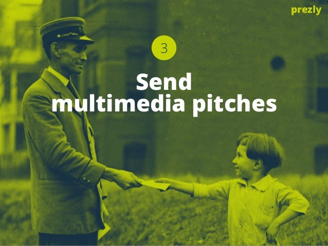 3  Send  multimedia pitches  prezly
