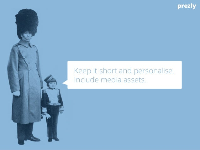 prezly  Keep it short and personalise.  Include media assets.