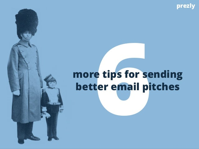 6 prezly  more tips for sending  better email pitches