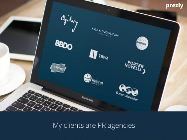 My clients are PR agencies  prezly