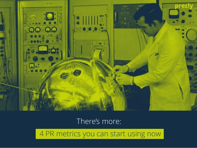 prezly  There's more:  4 PR metrics you can start using now
