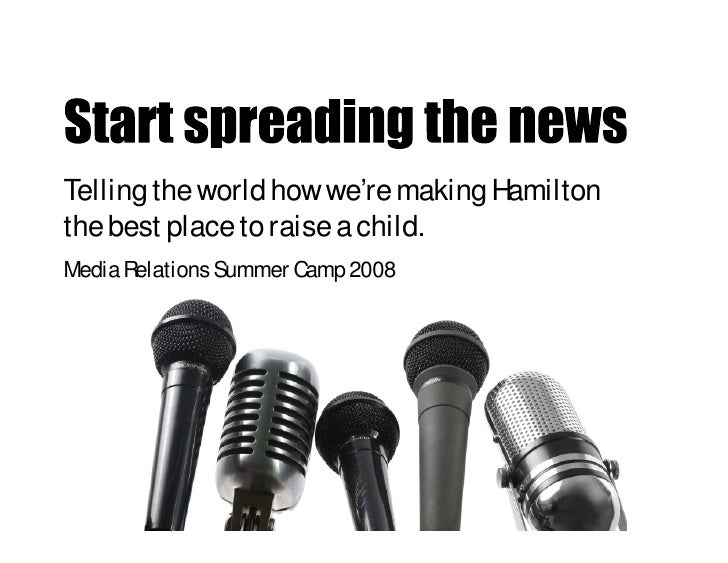 Telling the world how we're making Hamilton the best place to raise a child. Media Relations Summer Camp 2008