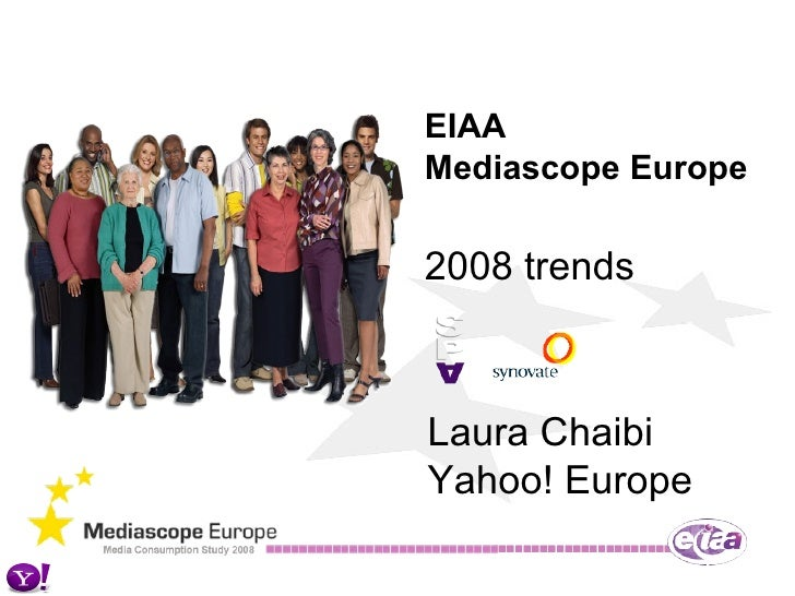 EIAA Mediascope Europe 2008 trends Laura Chaibi Yahoo! Europe